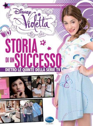 violetta la storia di un successo
